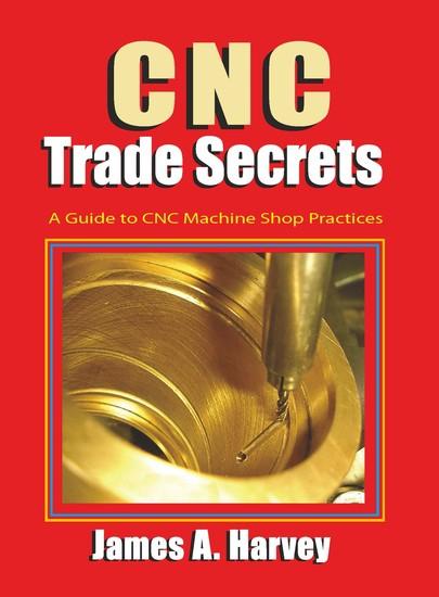 CNC Trade Secrets - A Guide to CNC Machine Shop Practices - cover