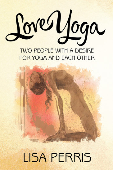 Love Yoga - Two People with a Desire for Yoga and Each Other - cover