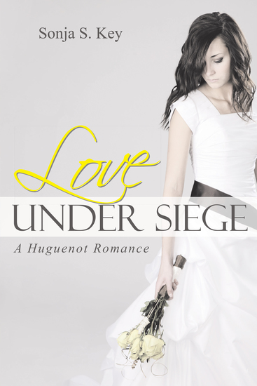 Love Under Siege - A Huguenot Romance - cover