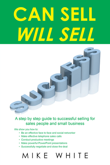 Can Sell Will Sell - A Step by Step Guide to Successful Selling for Sales People and Small Business - cover