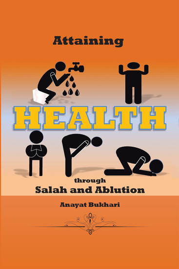 Attaining Health Through Salah & Ablution - cover