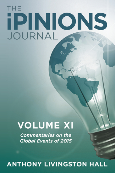 The Ipinions Journal - Commentaries on the Global Events of 2015—Volume Xi - cover