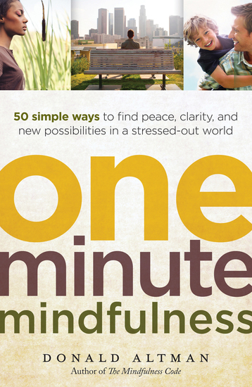 One-Minute Mindfulness - 50 Simple Ways to Find Peace Clarity and New Possibilities in a Stressed-Out World - cover