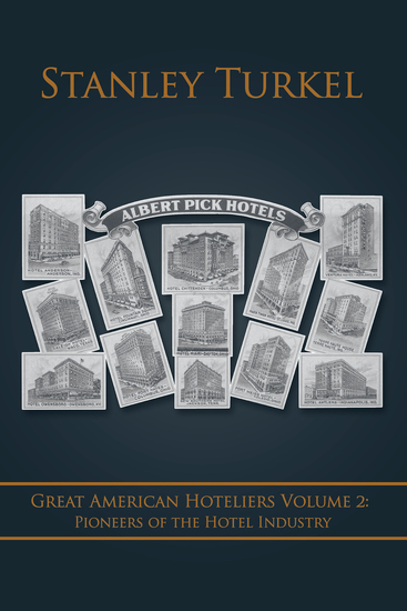 Great American Hoteliers Volume 2: Pioneers of the Hotel Industry - cover