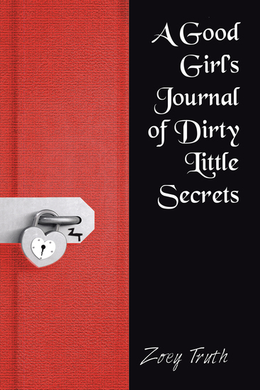 A Good Girl'S Journal of Dirty Little Secrets - cover