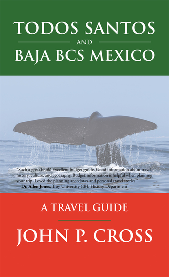 Todos Santos and Baja Bcs Mexico - A Travel Guide - cover
