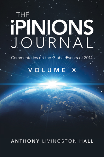 The Ipinions Journal - Commentaries on the Global Events of 2014—Volume X - cover