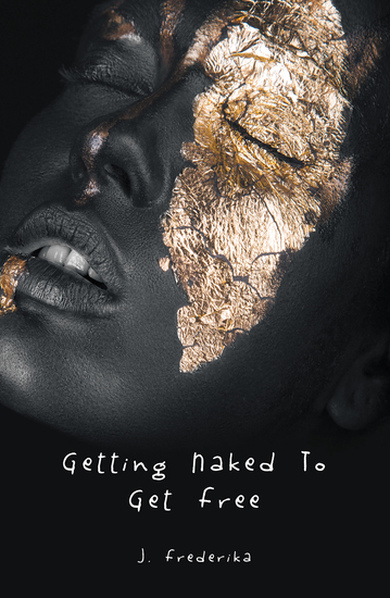 Getting Naked to Get Free - cover