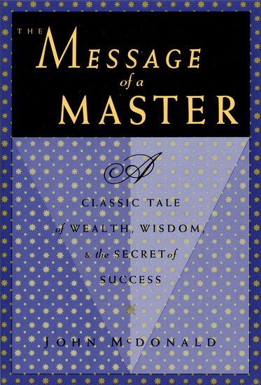 The Message of a Master - A Classic Tale of Wealth Wisdom and the Secret of Success - cover