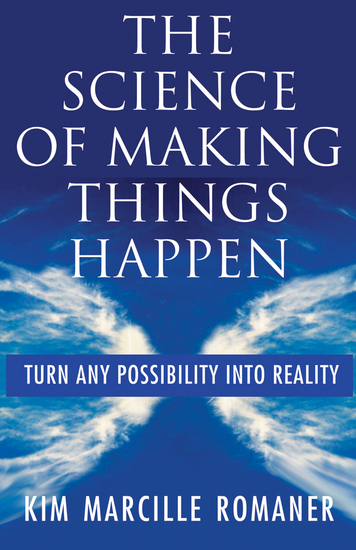 The Science of Making Things Happen - Turn Any Possibility into Reality - cover