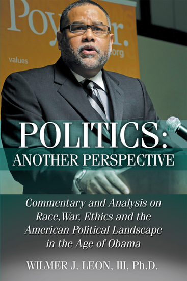 Politics: Another Perspective - Commentary and Analysis on Race War Ethics and the American Political Landscape in the Age of Obama - cover
