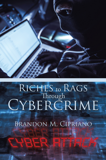 Riches to Rags Through Cybercrime - cover