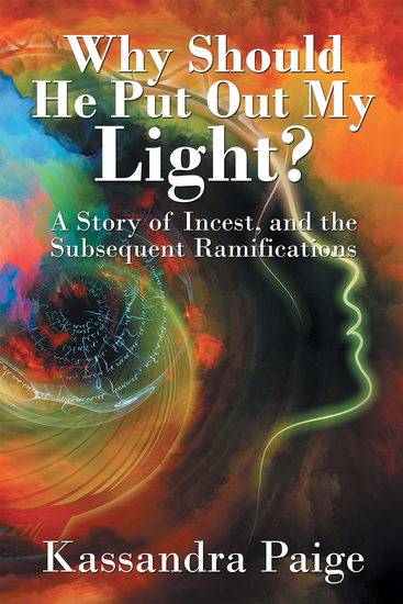 Why Should He Put out My Light? - A Story of Incest and the Subsequent Ramifications - cover