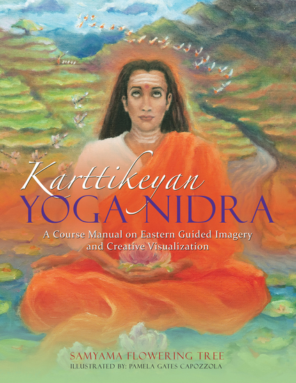 Karttikeyan Yoga Nidra - A Course Manual on Eastern Guided Imagery and Creative Visualization - cover