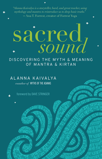 Sacred Sound - Discovering the Myth and Meaning of Mantra and Kirtan - cover