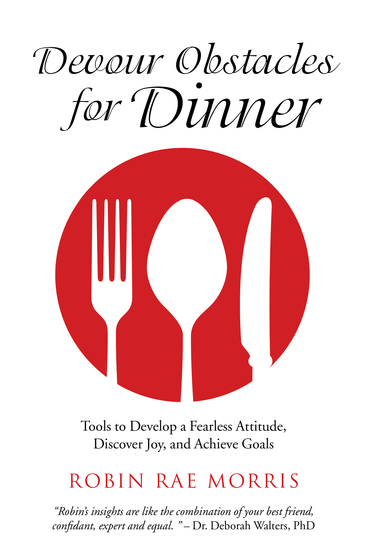 Devour Obstacles for Dinner - Tools to Develop a Fearless Attitude Discover Joy and Achieve Goals - cover
