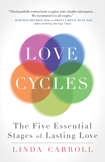 Love Cycles The Five Essential Stages Of Lasting Love Read Book