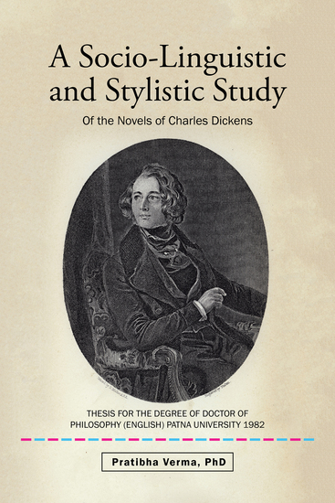 A Socio-Linguistic and Stylistic Study - Of the Novels of Charles Dickens - cover