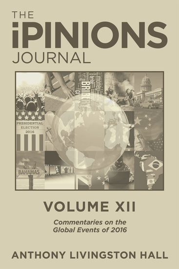 The Ipinions Journal - Commentaries on the Global Events of 2016—Volume Xii - cover