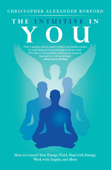 The Intuitive in You - How to Control Your Energy Field Heal with Energy Work with Angels and More - cover