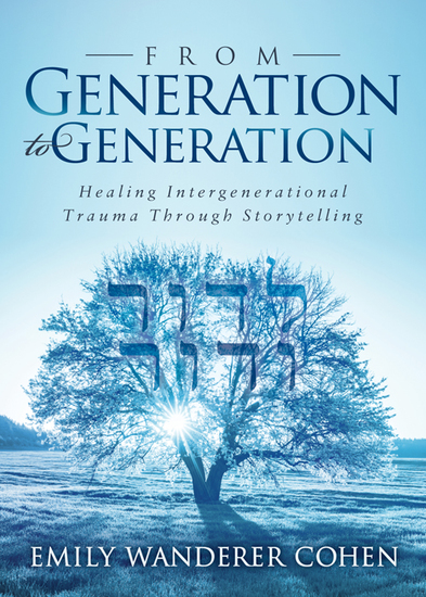 From Generation to Generation - Healing Intergenerational Trauma Through Storytelling - cover