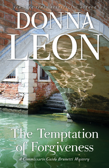 The Temptation of Forgiveness - A Commissario Guido Brunetti Mystery - cover