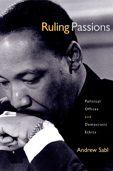 Ruling Passions - Political Offices and Democratic Ethics - cover