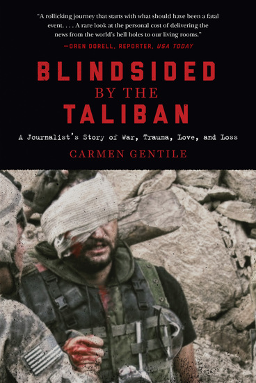 Blindsided by the Taliban - A Journalist's Story of War Trauma Love and Loss - cover