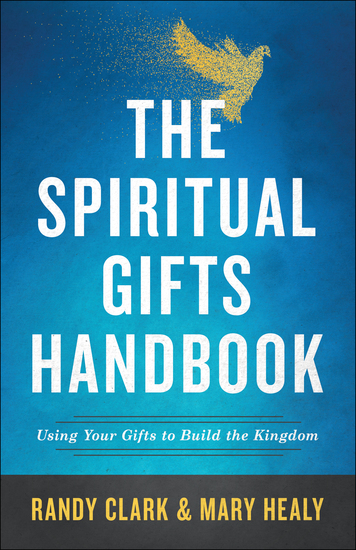 The Spiritual Gifts Handbook - Using Your Gifts to Build the Kingdom - cover