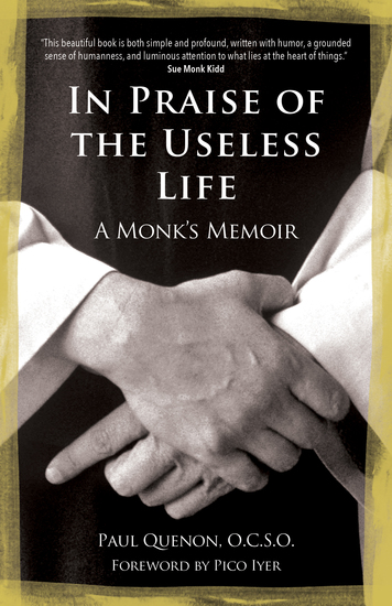 In Praise of the Useless Life - A Monk's Memoir - cover