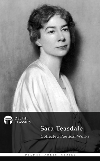 Delphi Collected Works of Sara Teasdale US (Illustrated) - cover