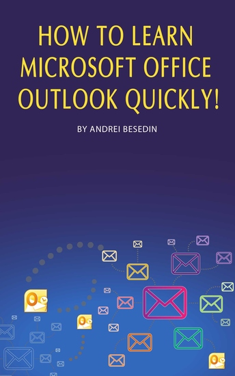 How to Learn Microsoft Office Outlook Quickly! - cover