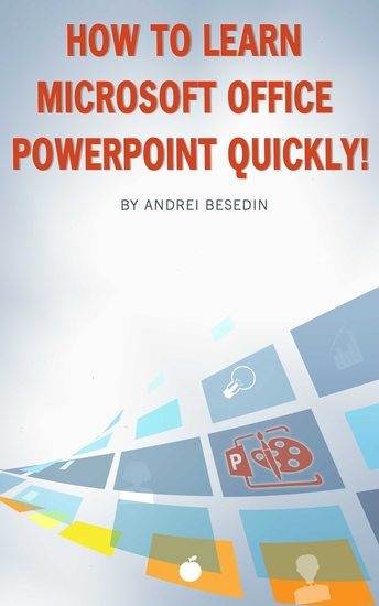 How to Learn Microsoft Office Powerpoint Quickly! - cover