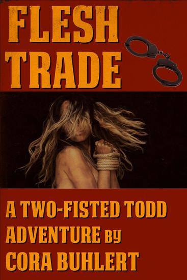 Flesh Trade - Two-Fisted Todd Adventures #2 - cover
