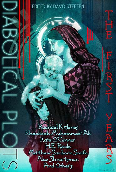 Diabolical Plots: The First Years - Diabolical Plots Anthology Series #1 - cover