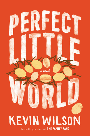 Perfect Little World - A Novel - cover