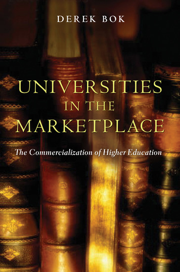 Universities in the Marketplace - The Commercialization of Higher Education - cover