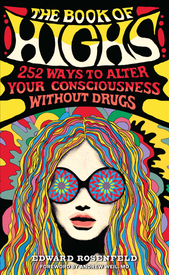 The Book of Highs - 255 Ways to Alter Your Consciousness without Drugs - cover