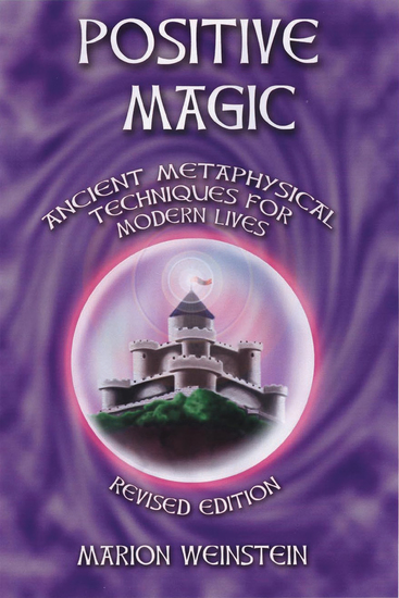 Positive Magic - Ancient Metaphysical Techniques for Modern Lives - cover