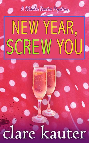 New Year Screw You - The Charlie Davies Mysteries #9 - cover