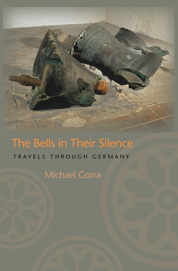 The Bells in Their Silence - Travels through Germany - cover