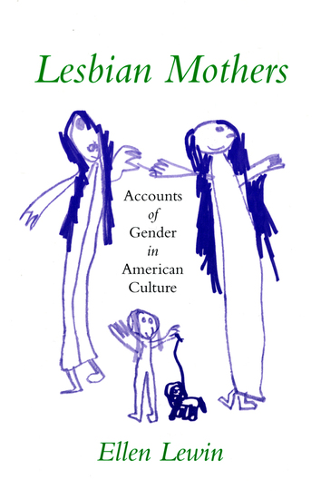 Lesbian Mothers - Accounts of Gender in American Culture - cover