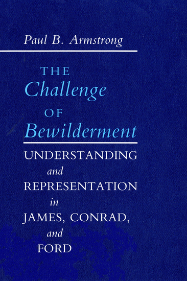 The Challenge of Bewilderment - Understanding and Representation in James Conrad and Ford - cover