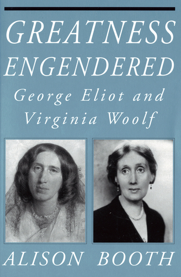 Greatness Engendered - George Eliot and Virginia Woolf - cover