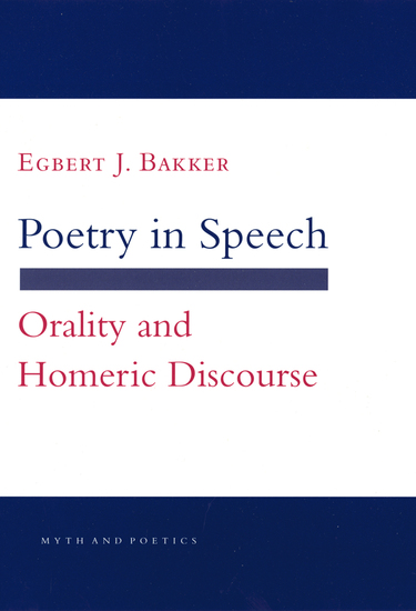 Poetry in Speech - Orality and Homeric Discourse - cover