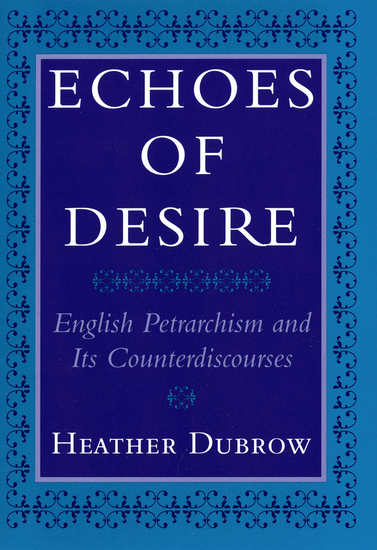 Echoes of Desire - English Petrarchism and Its Counterdiscourses - cover