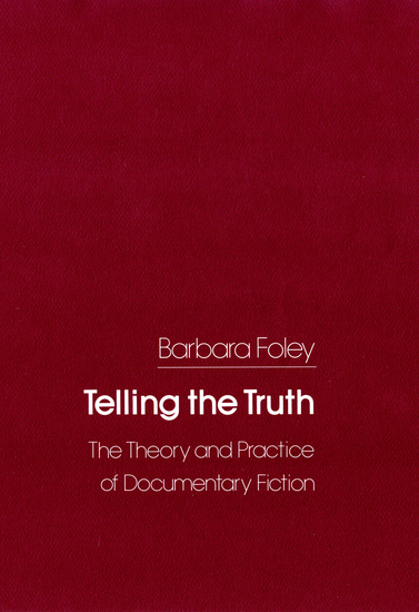 Telling the Truth - The Theory and Practice of Documentary Fiction - cover
