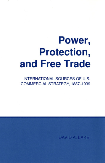 Power Protection and Free Trade - International Sources of US Commercial Strategy 1887–1939 - cover