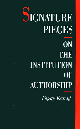 Signature Pieces - On the Institution of Authorship - cover