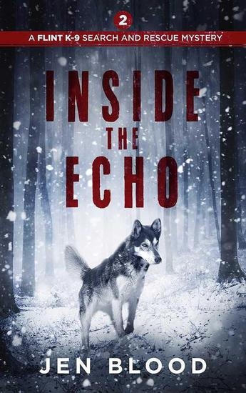 Inside the Echo - The Flint K-9 Search and Rescue Mysteries #2 - cover